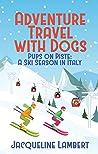 Pups on Piste - A Ski Season in Italy