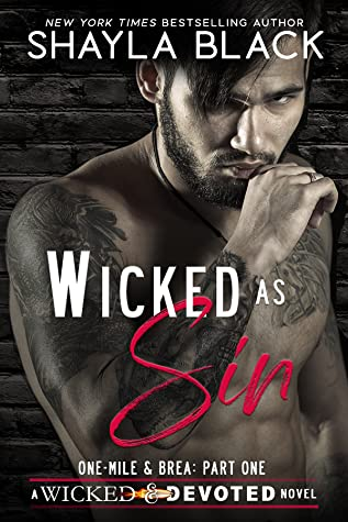 Wicked as Sin (One-Mile & Brea, Part One Wicked & Devoted, #1)