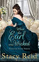 When the Earl was Wicked (Forever Yours)