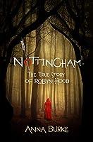 Nottingham: The True Story of Robyn Hood