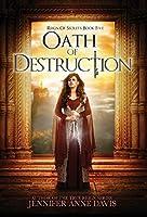 Oath of Destruction (Reign of Secrets, #5)