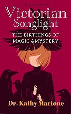 Victorian Songlight: The Birthings of Magic & Mystery