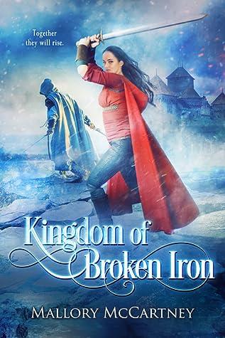 Kingdom of Broken IronbyMallory McCartney