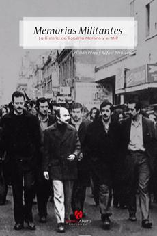 Memorias militantes. La historia de Roberto Moreno y el MIR