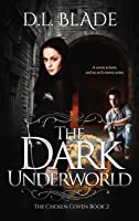 The Dark Underworld: A Paranormal Vampire Series (The Chosen Coven #2)