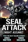 Night Assault (SEAL Attack #5)