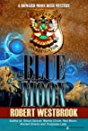 Blue Moon (A Howard Moon Deer Mystery Book 6)