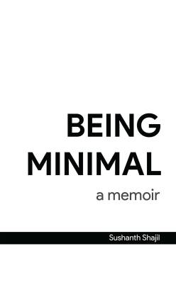 Being Minimal: A Memoir