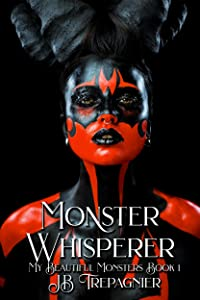 Monster Whisperer (My Beautiful Monsters #1)