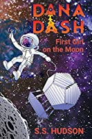 Dana Dash: First Girl on the Moon