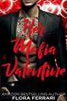 Her Mafia Valentine (A Man Who Knows What He Wants #136)