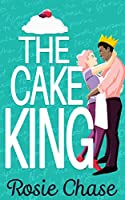 The Cake King (Sugar & Spice Book 1)
