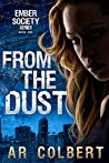 From the Dust (Ember Society #1)