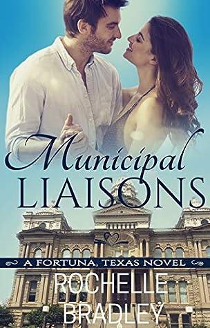 Municipal Liaisons (A Fortuna, Texas Novel Book 4)