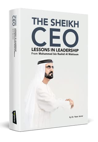The Sheikh CEO: Lessons In Leadership From Mohammed Bin Rashid Al Maktoum