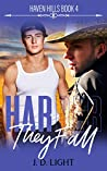 Harder They Fall (Haven Hills #4)