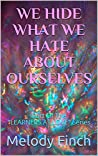 """We Hide What We Hate About Ourselves: Part Of The """"Learners At Love"""" Series"""
