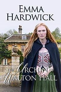 The Urchin of Walton Hall (The Hardwick Sagas Book 1)