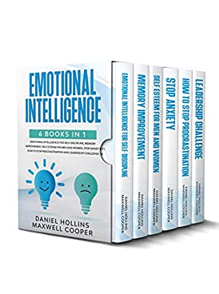 Emotional Intelligence: 6 Books in 1: Emotional Intelligence for Self-Discipline, Memory Improvement, Self Esteem for Men and Women, Stop Anxiety, How to Stop Procrastination and Leadership Challenge