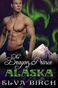 The Dragon Prince of Alaska (Royal Dragons of Alaska, #1)