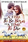 A Time To Be Born and A Time To Die (A Time For Everything #1)