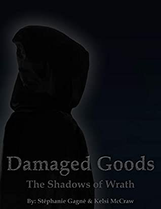 Damaged Goods: The Shadows of Wrath