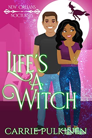 Life's a Witch (New Orleans Nocturnes, #3)