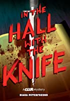 In the Hall with the Knife (Clue Mystery #1)