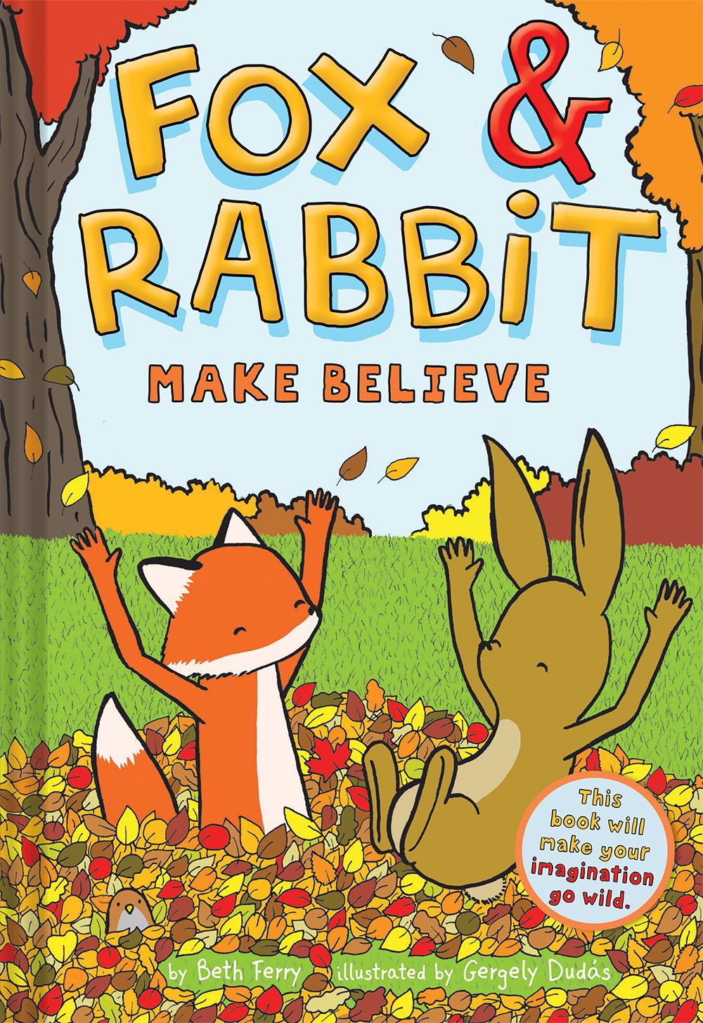 Fox & Rabbit Make Believe by Beth Ferry