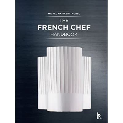 The French Chef Handbook La Cuisine De Reference By Michel