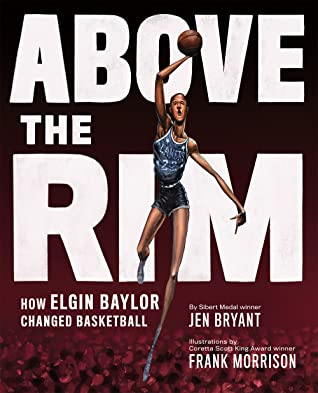 Above the Rim by Jen Bryant
