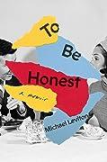 To Be Honest: A Memoir