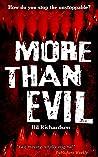 More Than Evil