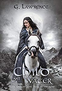 Child of Water (The Heirs of Anarchy, #1)