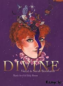 Divine : Vie(s) de Sarah Bernhardt
