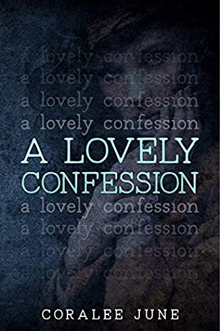A Lovely Confession door Coralee June
