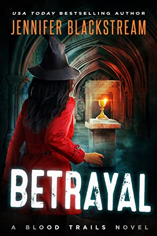Betrayal (Blood Trails, #7)