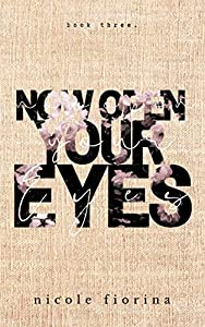 Now Open Your Eyes (Stay with Me, #3)