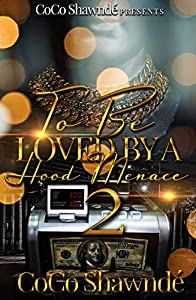 To Be Loved by a Hood Menace 2