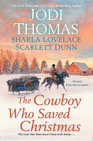 Sunday Spotlight: The Cowboy Who Saved Christmas by Jodi Thomas, Sharla Lovelace and Scarlett Dunn