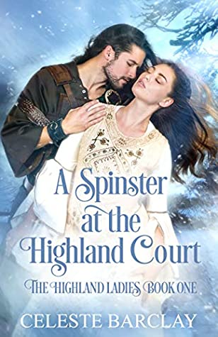 A Spinster at the Highland Court by Celeste Barclay