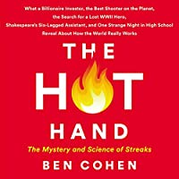 The Hot Hand: The Mystery and Science of Streaks