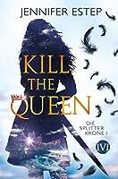 Kill the Queen (Die Splitterkrone, #1)