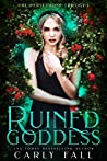 Ruined Goddess (The Persephone Trilogy #1)