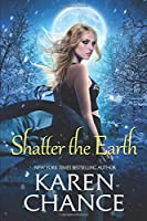 Shatter the Earth (Cassandra Palmer Series)