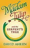 Madam Tulip and the Serpent's Tree (Madam Tulip #4)