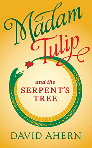Madam Tulip and the Serpent's Tree (Madam Tulip #4)