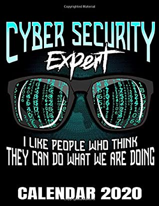 Cyber Security Expert Calendar 2020: Computer Technician Calendar - Appointment Planner And Organizer Journal Notebook - Weekly - Monthly - Yearly
