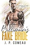 Billionaire's Fake Bride: An Enemies-To-Lovers Romance (Hamptons Filthy Rich Novel Book 3)