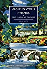 Death in White Pyjamas: & Death Knows No Calendar (British Library Crime Classics Book 76)